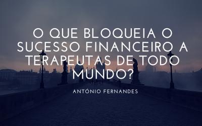 O que bloqueia o sucesso financeiro a terapeutas de todo mundo?