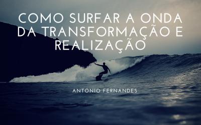 Como surfar a onda da transformação e realização