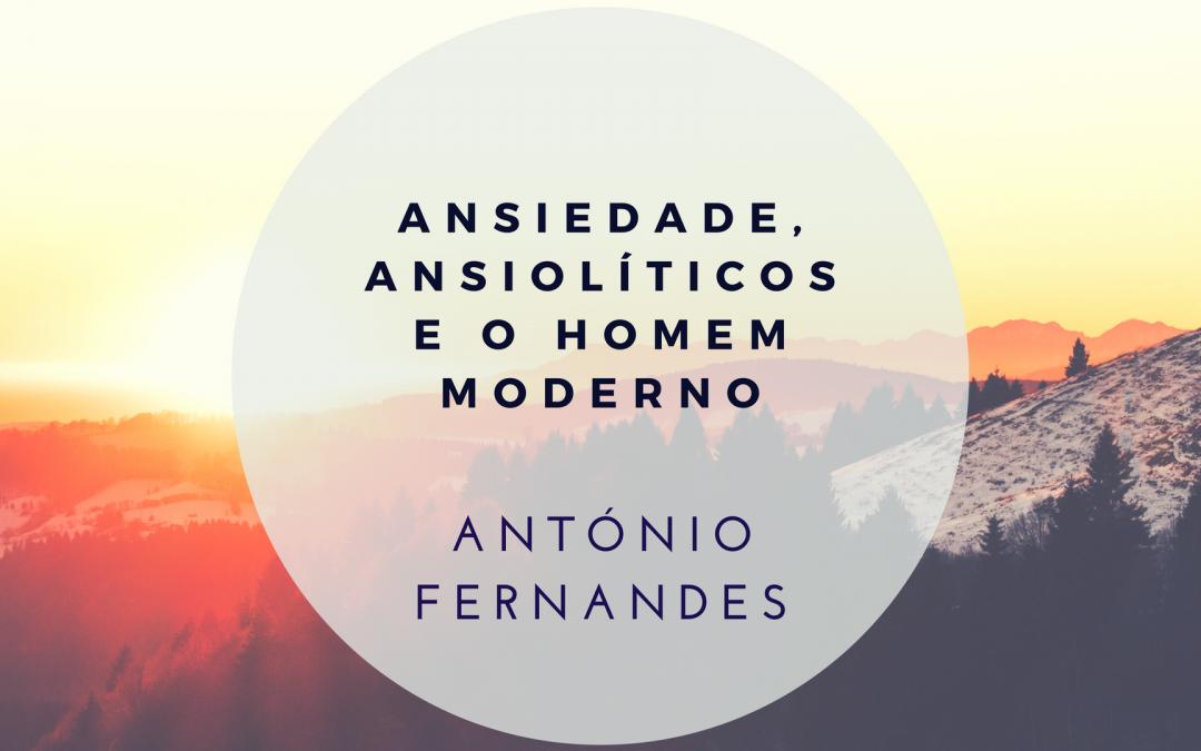 Ansiedade, ansiolíticos e o homem moderno