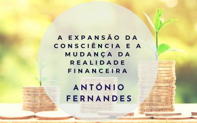 A expansão da consciência e a mudança da realidade financeira
