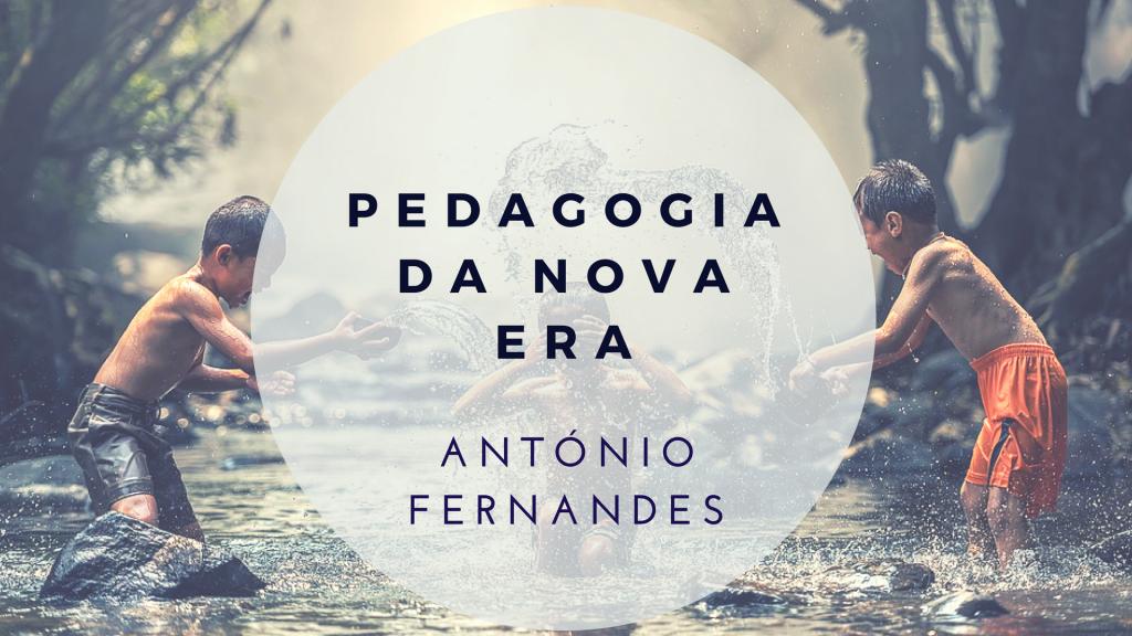 pedagogia da nova era