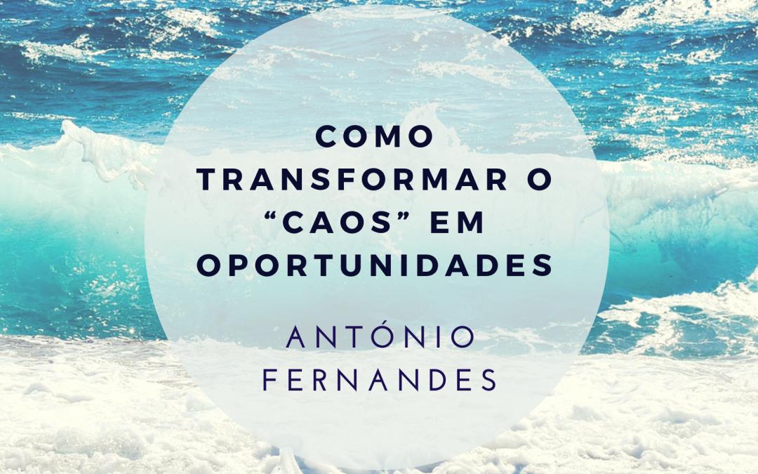 """Como transformar o """"CAOS"""" em oportunidades"""
