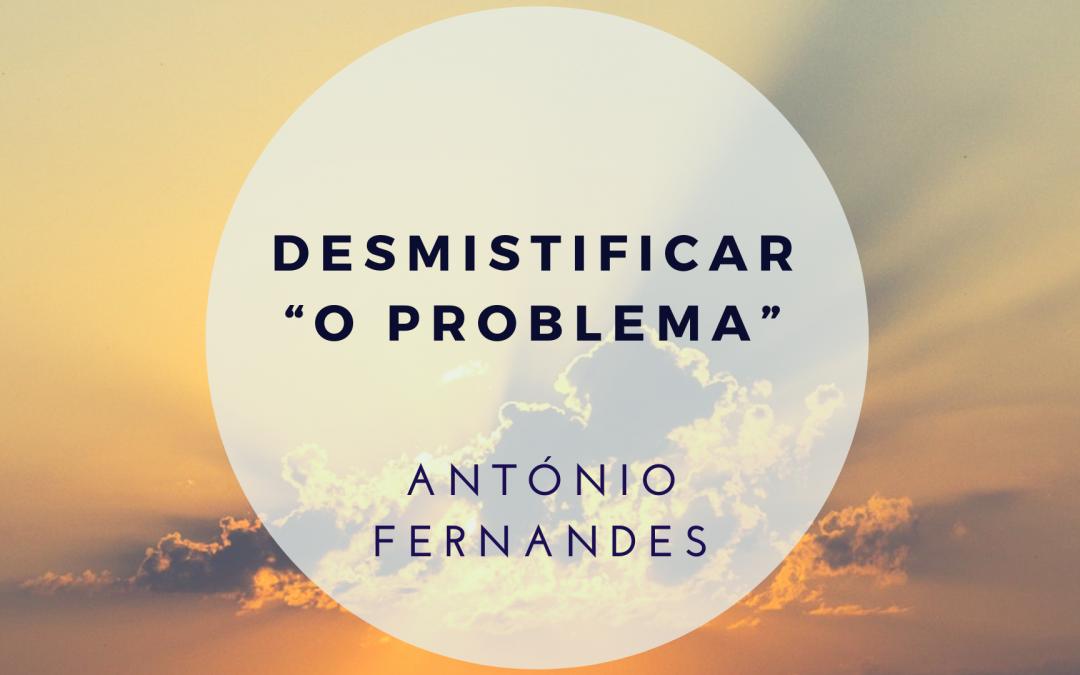 "DESMISTIFICAR ""O PROBLEMA"""