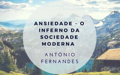 Ansiedade – o inferno da sociedade moderna