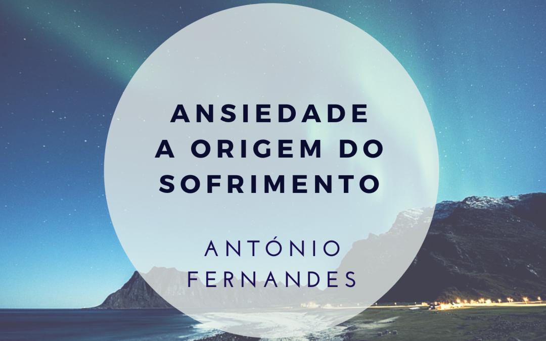 Ansiedade – a origem do sofrimento