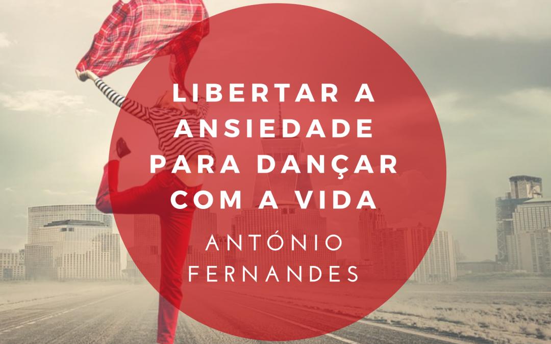Libertar a Ansiedade para dançar com a vida