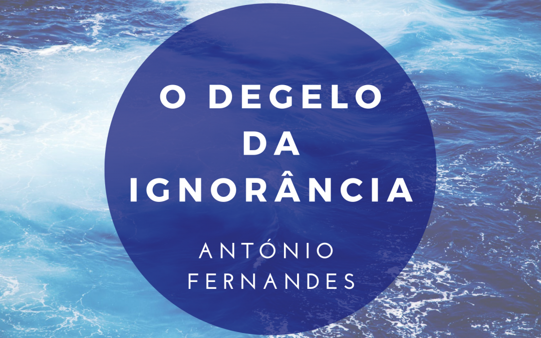 O degelo da ignorância