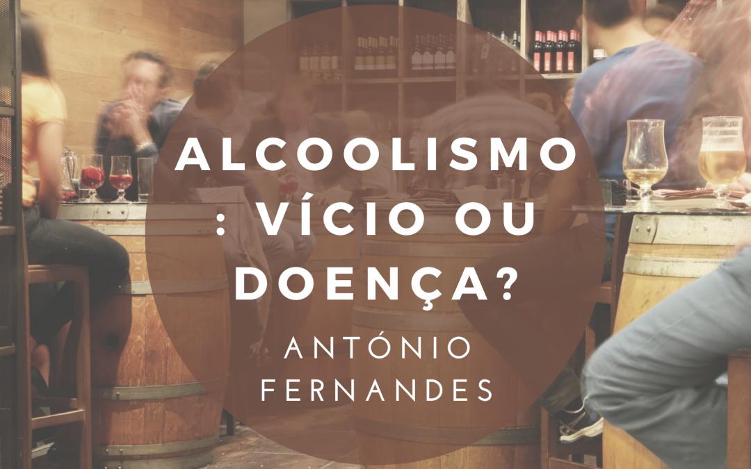 Alcoolismo: vício ou doença?