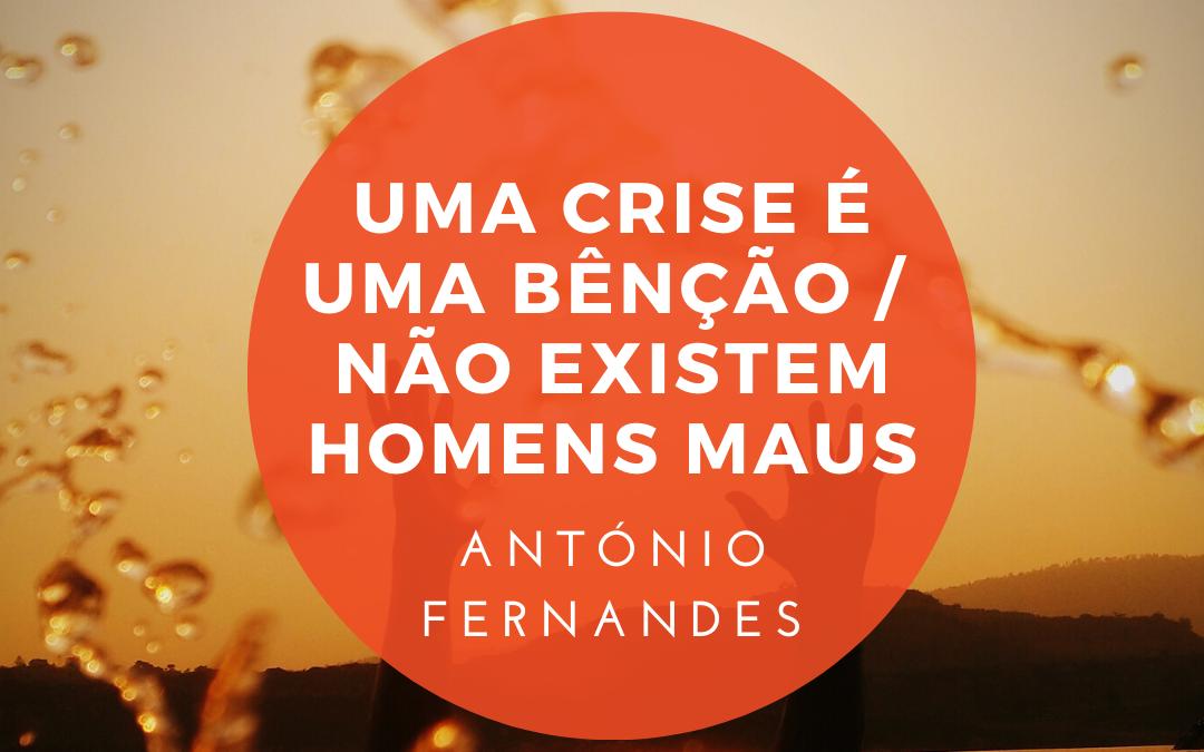 Uma crise é uma bênção / Não existem homens maus