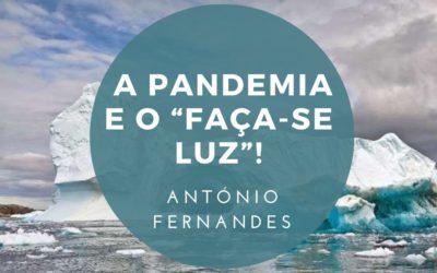 """A pandemia e o """"FAÇA-SE LUZ""""!"""