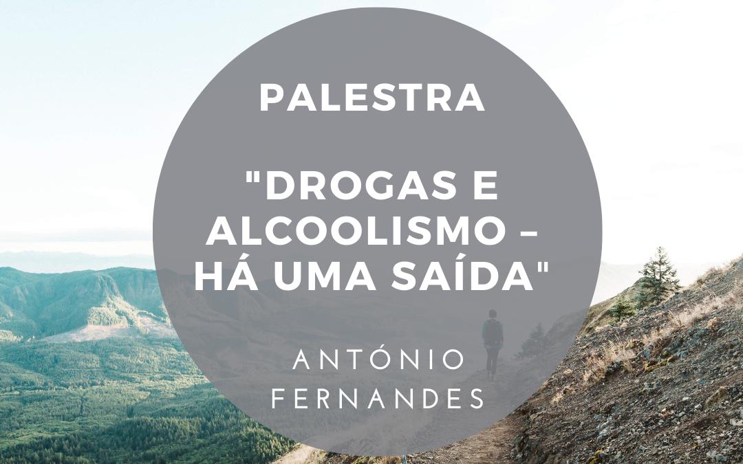 """Palestra: """"Drogas e alcoolismo – Há uma saída"""""""